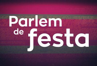 Pr4. Parlem de Festa – Especial Mig Any Fester 2018